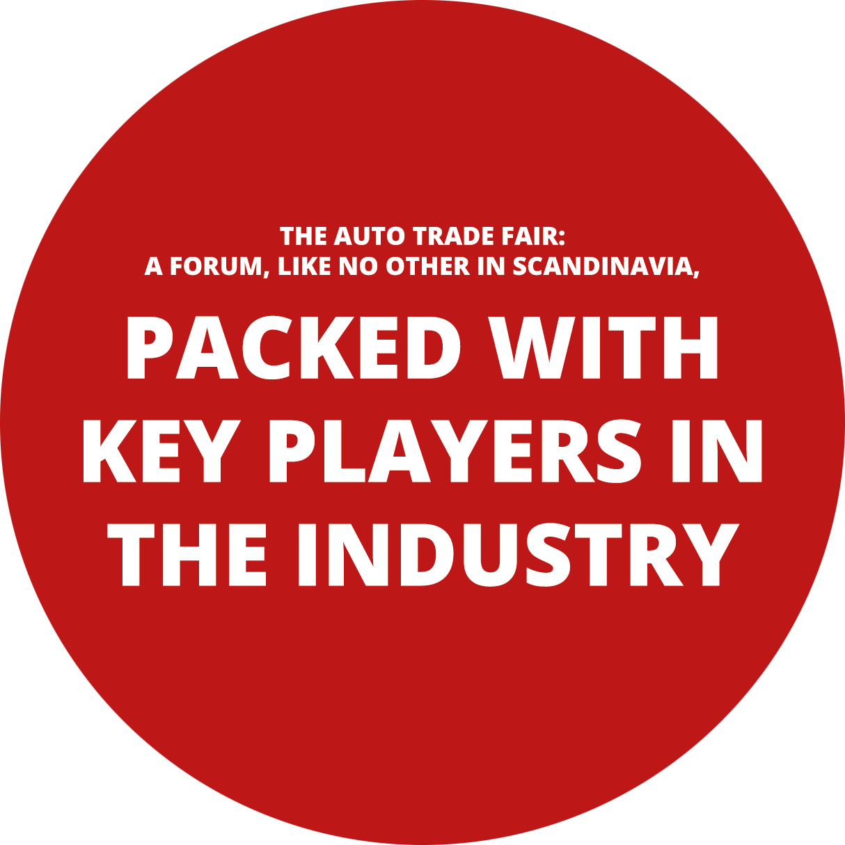 The Auto Trade Fair: A forum, like No other in Scandinavia, packed with key players in the industry